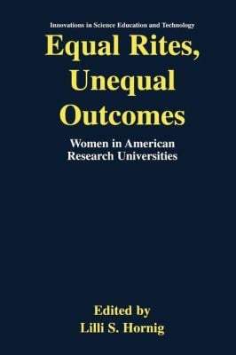 Equal Rites, Unequal Outcomes: Women in American Research Universities 9780306473517