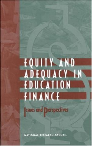 Equity and Adequacy in Education Finance: Issues and Perspectives 9780309065634