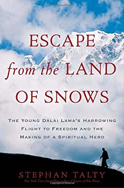 Escape from the Land of Snows: The Young Dalai Lama's Harrowing Flight to Freedom and the Making of a Spiritual Hero 9780307460950