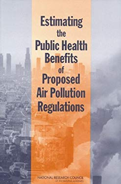 Estimating the Public Health Benefits of Proposed Air Pollution Regulations 9780309086097