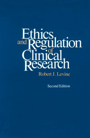 Ethics and Regulation of Clinical Research: Second Edition 9780300042887