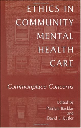 Ethics in Community Mental Health Care: Commonplace Concerns 9780306467042