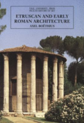 Etruscan and Early Roman Architecture 9780300052909