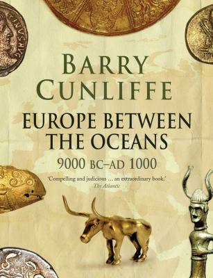 Europe Between the Oceans: 9000 BC-Ad 1000 9780300170863