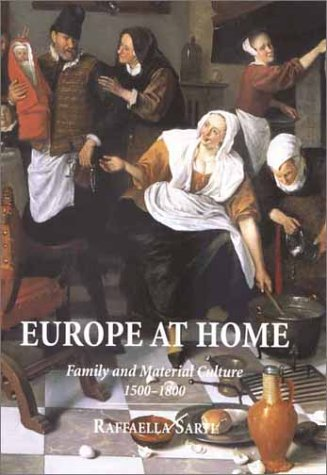 Europe at Home: Family and Material Culture, 1500-1800 9780300085426