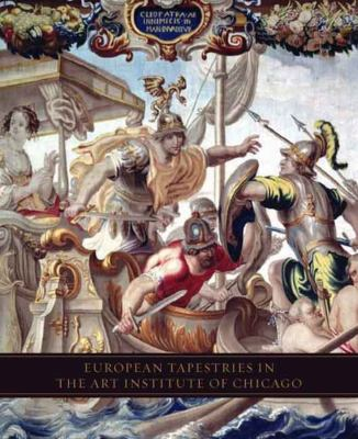 European Tapestries in the Art Institute of Chicago 9780300119602
