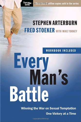 Every Man's Battle: Winning the War on Sexual Temptation One Victory at a Time 9780307457974