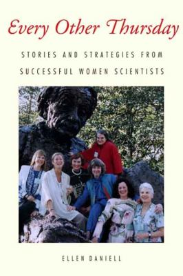 Every Other Thursday: Stories and Strategies from Successful Women Scientists 9780300510843