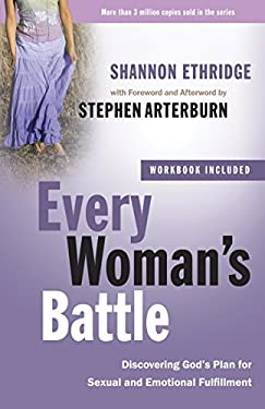 Every Woman's Battle: Discovering God's Plan for Sexual and Emotional Fulfillment
