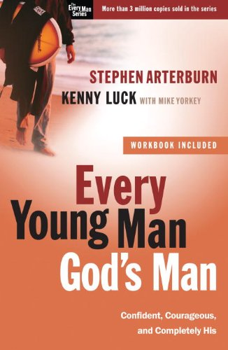 Every Young Man, God's Man: Confident, Courageous, and Completely His 9780307459435