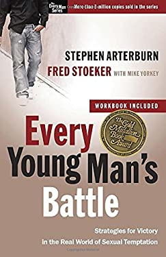 Every Young Man's Battle: Strategies for Victory in the Real World of Sexual Temptation 9780307457998