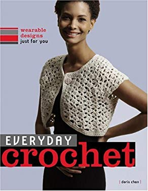 Everyday Crochet: Wearable Designs Just for You 9780307353733