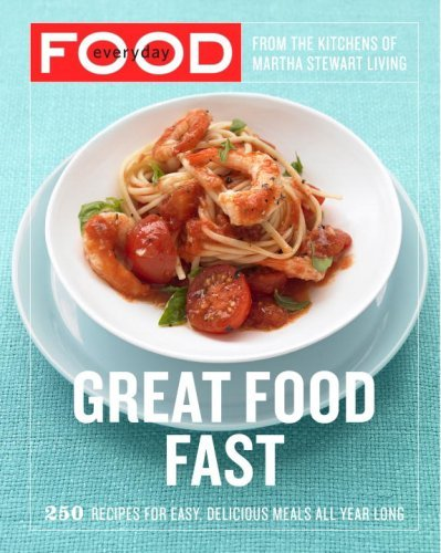 Everyday Food: Great Food Fast 9780307354167