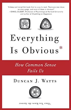 Everything Is Obvious: How Common Sense Fails Us 9780307951793