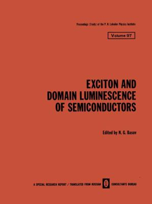 Exciton and Domain Luminescence of Semiconductors 9780306109584