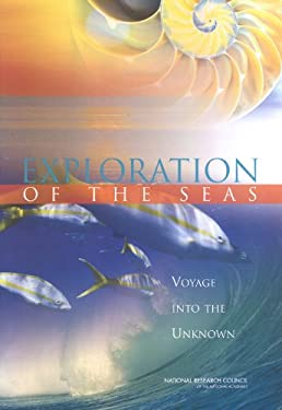 Exploration of the Seas: Voyage Into the Unknown 9780309089272