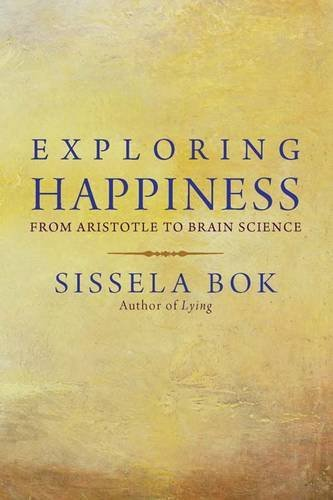 Exploring Happiness: From Aristotle to Brain Science 9780300178104
