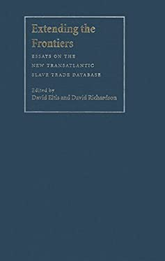 Extending the Frontiers: Essays on the New Transatlantic Slave Trade Database 9780300134360
