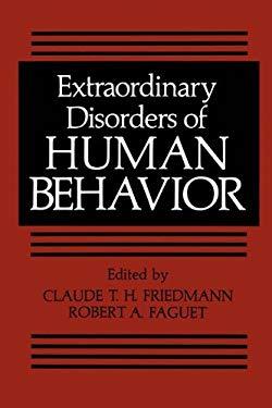 Extraordinary Disorders of Human Behavior 9780306408755