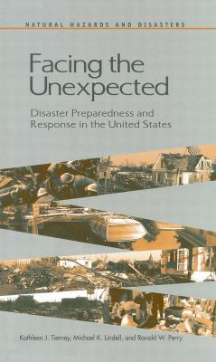 Facing the Unexpected: Disaster Preparedness and Response in the United States 9780309186896