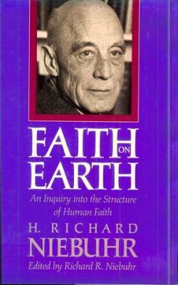Faith on Earth: An Inquiry Into the Structure of Human Faith 9780300043150