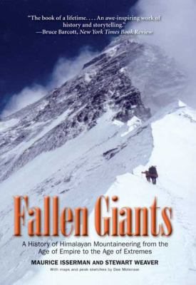 Fallen Giants: A History of Himalayan Mountaineering from the Age of Empire to the Age of Extremes 9780300164206