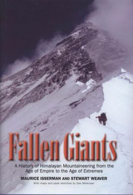 Fallen Giants: A History of Himalayan Mountaineering from the Age of Empire to the Age of Extremes 9780300115017