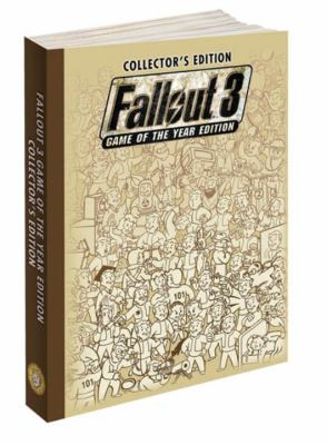Fallout 3 Game of the Year Collector's Edition: Prima Official Game Guide 9780307466587