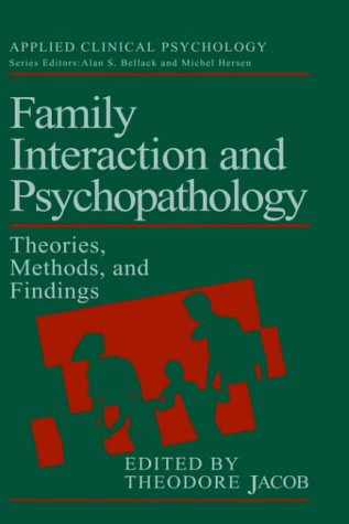 Family Interaction and Psychopathology: Theories, Methods and Findings 9780306423574