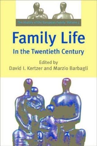 Family Life in the Twentieth Century: The History of the European Family: Volume 3