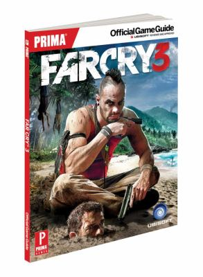 Far Cry 3: Prima Official Game Guide 9780307890436