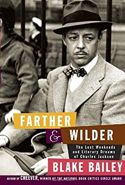 Farther and Wilder: The Lost Weekends and Literary Dreams of Charles Jackson 9780307273581