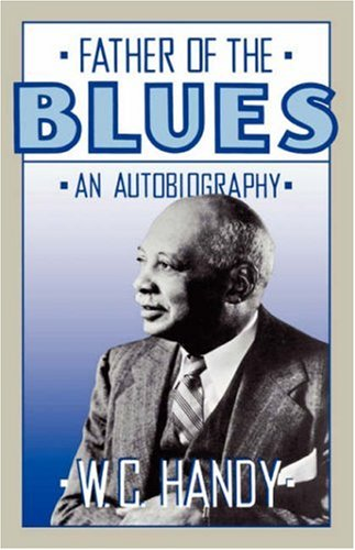 Father of the Blues: An Autobiography 9780306804212
