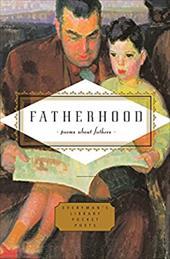 Fatherhood: Poems about Fathers