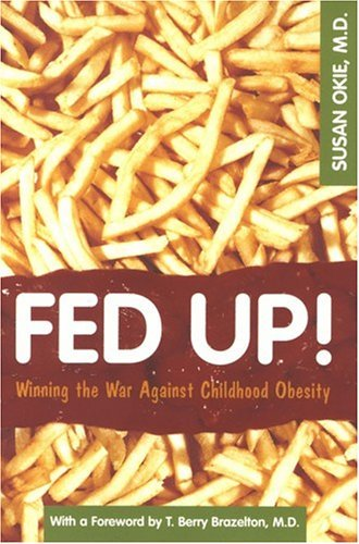 Fed Up!: Winning the War Agaianst Childhood Obesity 9780309093101
