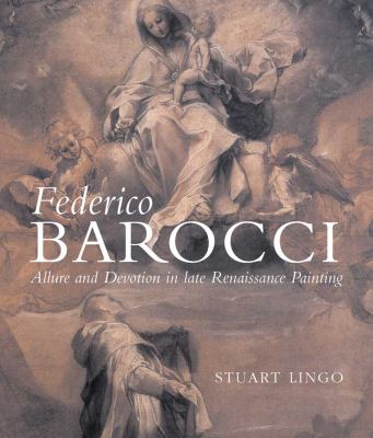 Federico Barocci: Renaissance Master of Color and Line 9780300174779