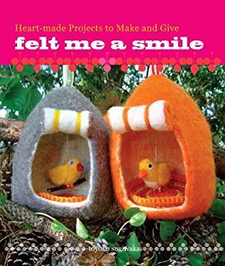 Felt Me a Smile 9780307586490