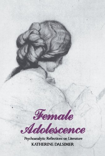 Female Adolescence : Psychoanalytic Reflections on Literature