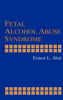 Fetal Alcohol Abuse Syndrome 9780306456664