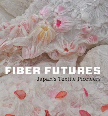 Fiber Futures: Japan's Textile Pioneers 9780300175769