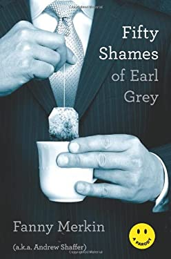 Fifty Shames of Earl Grey: A Parody 9780306821998