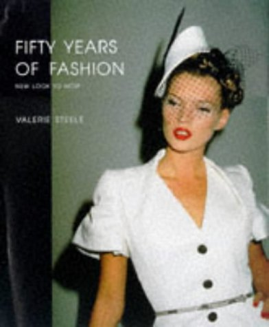 Fifty Years of Fashion: New Look to Now 9780300071320