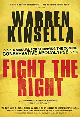 Fight the Right: A Manual for Surviving the Coming Conservative Apocalypse 9780307361653
