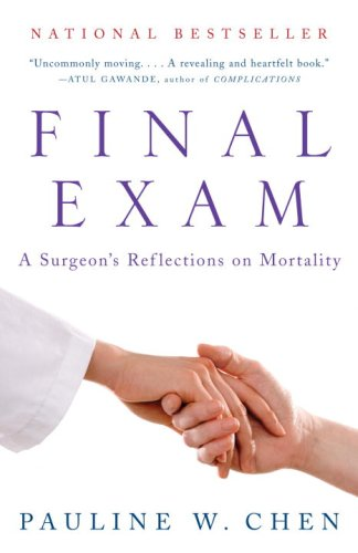 Final Exam: A Surgeon's Reflections on Mortality 9780307275370