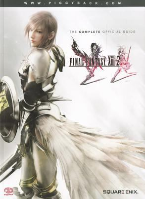 Final Fantasy XIII-2: The Complete Official Guide 9780307894205