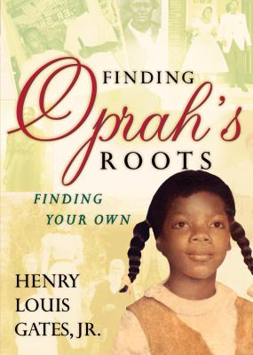 Finding Oprah's Roots: Finding Your Own 9780307382382