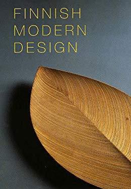 Finnish Modern Design: Utopian Ideals and Everyday Realities, 1930-97 9780300075045