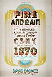 Fire and Rain: The Beatles, Simon and Garfunkel, James