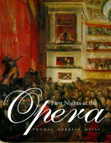 First Nights at the Opera 9780300100440