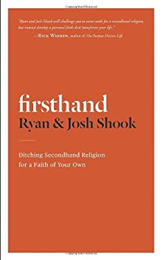 Firsthand: Dumping Secondhand Religion for a Faith of Your Own 9780307886293